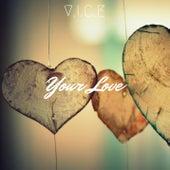 Your Love von Vice