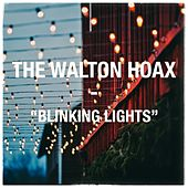 Blinking Lights by The Walton Hoax
