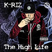 The High Life by K Riz