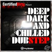 Deep Dark & Chilled Dubstep by Various Artists