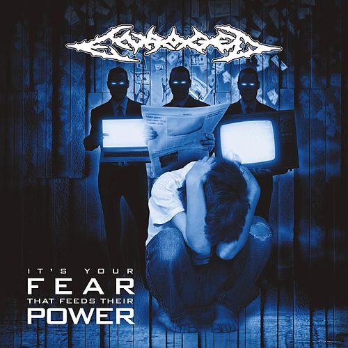 It's Your Fear That Feeds Their Power by Enraged