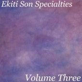 Ekiti Son Specialties. Volume Three by Ekiti Son
