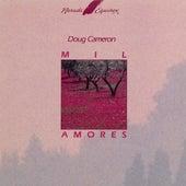 Mil Amores by Doug Cameron