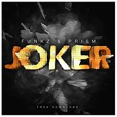 Joker (feat. Prism) by Funkz