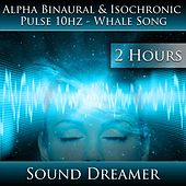 Alpha Binaural and Isochronic Pulse 10hz - Whale Song (2 Hours) de Sound Dreamer