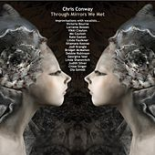 Through Mirrors We Met by Chris Conway
