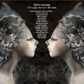 Through Mirrors We Met von Chris Conway