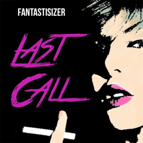 Last Call by Fantastisizer