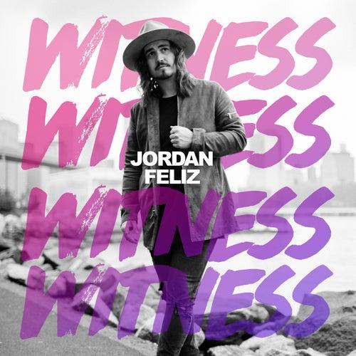 Witness by Jordan Feliz