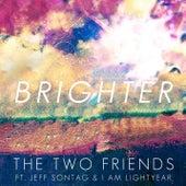 Brighter (Original Mix) von Two Friends