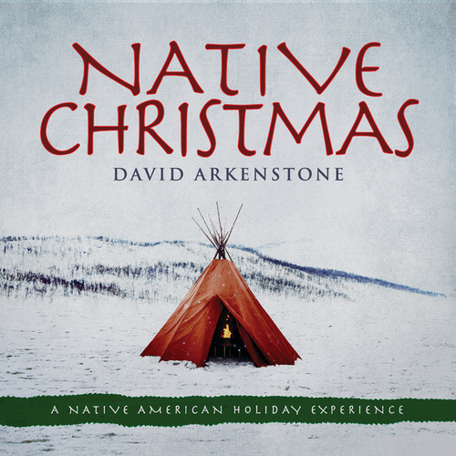 Native Christmas by David Arkenstone