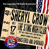 Legendary FM Broadcasts - The Sting Nightclub, New Britain CT 17th October 1994 by Sheryl Crow