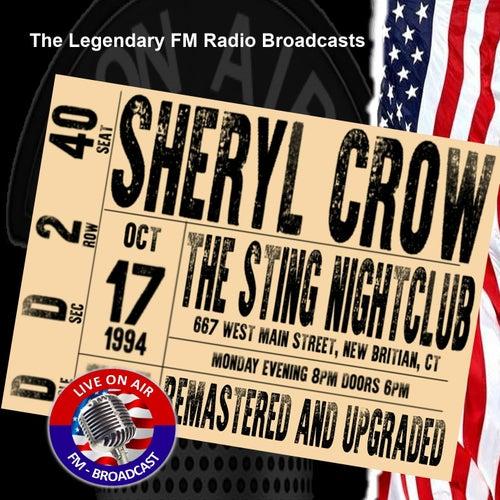 Legendary FM Broadcasts - The Sting Nightclub, New Britain CT 17th October 1994 von Sheryl Crow