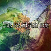 72 Kick Back And Relaxin' Tracks by Deep Sleep Relaxation
