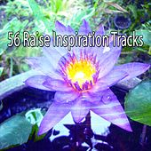 56 Raise Inspiration Tracks von Lullabies for Deep Meditation