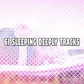 61 Sleeping Deeply Tracks by Deep Sleep Music Academy