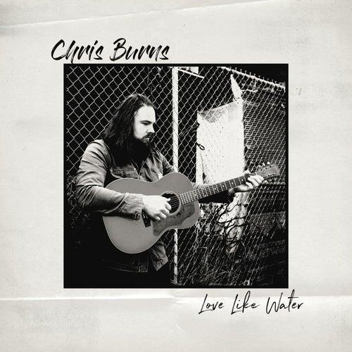 Love Like Water by Chris Burns
