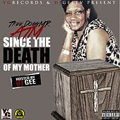 Since the Death of My Mother by TreeDogg Mr. ATM