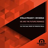 We Are The Future (Remixes) by Stella Project