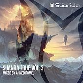 Suanda True, Vol. 3 - Mixed By Ahmed Romel - EP von Various Artists