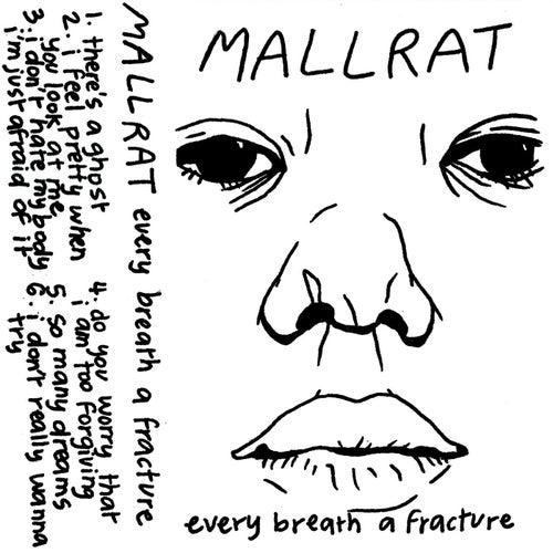 Every Breath a Fracture von Mallrat