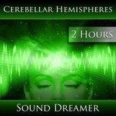 Cerebellar Hemispheres (2 Hours) by Sound Dreamer