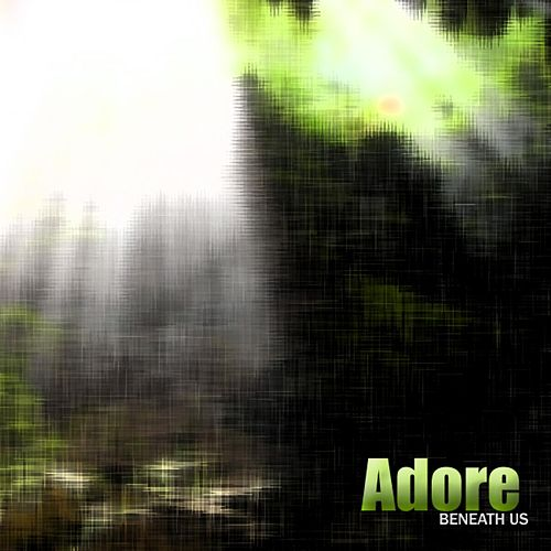 Beneath Us by Adore (Oldies)