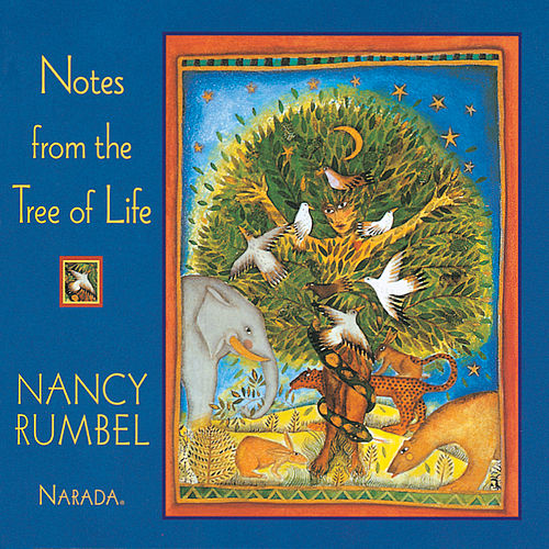 Notes From The Tree Of Life by Nancy Rumbel