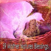 59 Mother Natures Blessings by S.P.A