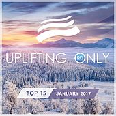 Uplifting Only Top 15: January 2017 - EP by Various Artists