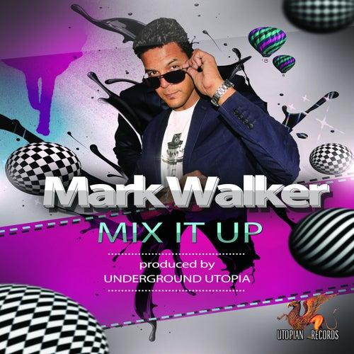 Mix It Up by Mark Walker