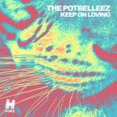 Keep on Loving von The Potbelleez