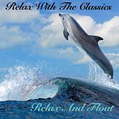 Relax With The Classics - Relax And Float von Various Artists