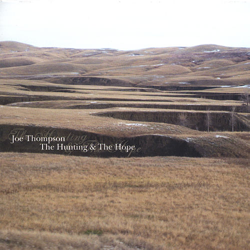 The Hunting & The Hope by Joe Thompson
