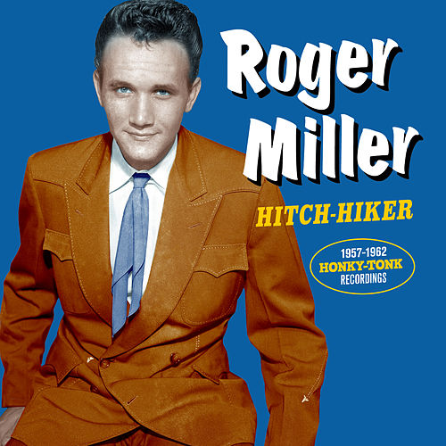 Hitch-Hiker: 1957-1962 Honky-Tonk Recordings by Roger Miller