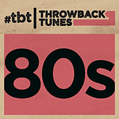 Throwback Tunes: 80s von Various Artists