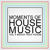 Moments Of House Music, Vol.9: Beach Tech House - EP by Various Artists