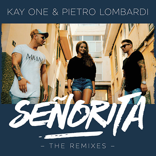 Senorita (The Remixes) von Kay One