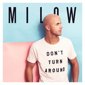 Don't Turn Around von Milow