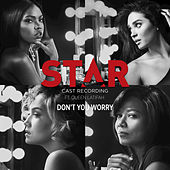 "Don't You Worry (From ""Star"" Season 2) by Star Cast"