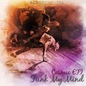 Funk My Mind by Cosmic EFI