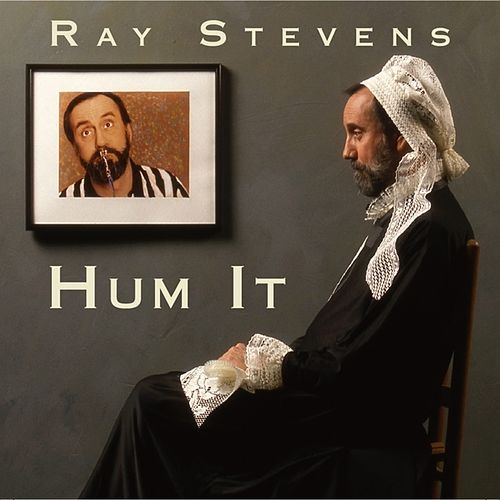 Hum It by Ray Stevens