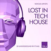 Lost In Tech House (30 Underground Rhythms), Vol. 4 by Various Artists