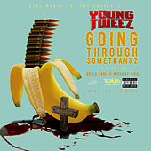 Going Thru Somethangz von Young Tweez