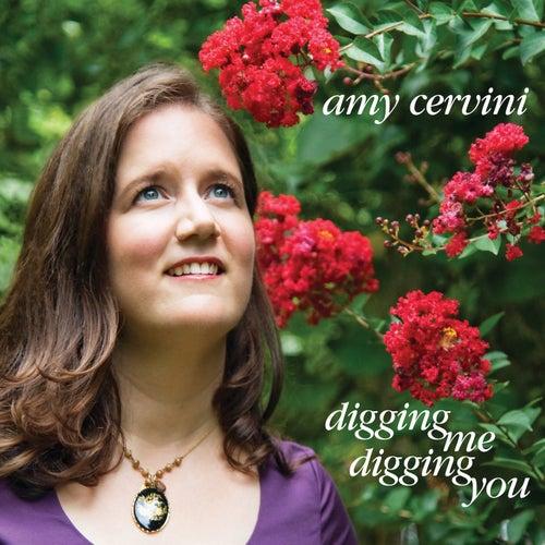 Digging Me, Digging You de Amy Cervini