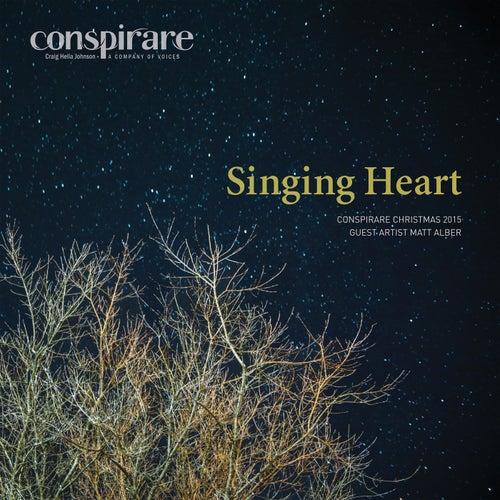 Singing Heart - Conspirare Christmas 2015 (Recorded Live at The Carillon) by Conspirare and Craig Hella Johnson