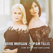 Come See Me and Come Lonely by Lorrie Morgan & Pam Tillis