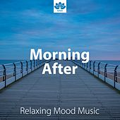 Morning After - Relaxing Mood Music with Nature Sounds, Sea Waves, Rain, Thunderstorm and Piano Music by Smart Baby Lullaby