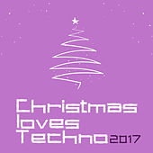 Christmas Loves Techno 2017 by Various Artists