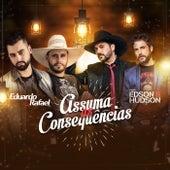 Assuma as Consequências by Eduardo & Rafael